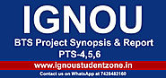 IGNOU BTS Project Report of PTS 4, PTS 5 & PTS 6 - Ignou Student Zone