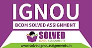 IGNOU BCOM Solved Assignment 2019-20 - Solved IGNOU Assignments