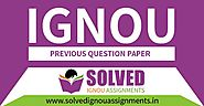 IGNOU Previous Year Question papers - Solved IGNOU Assignments