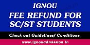 IGNOU Fee Refund for SC / ST Students - IGNOU Admission