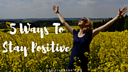 Ways To Stay Positive - Keep It Positive - Positive Bear