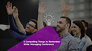 5 Compelling Things to Remember while Managing Conference - Zongo