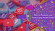 How to Promote your Event Using Social Media?