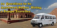 10 Questions to be Answered Before Hiring a Tempo Traveller in Jaipur