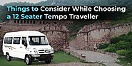 Things to Consider While Choosing a 12 Seater Tempo Traveller