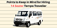 Points to Keep in Mind for Hiring 14 Seater Tempo Traveller – harivanshtours