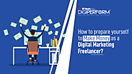 How to prepare yourself to make money as a Digital Marketing Freelancer? - Digiperform