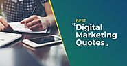 100+ Digital Marketing Quotes Every Marketer Should Know | Muntasir Mahdi - Digital Marketer | Web Developer | Writer