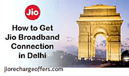 Jio GigaFiber Broadband Delhi- Plans, Offers, Prices and Launching Date – All You Need To Know |