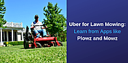 Uber for Lawn Mowing: Learn from Apps like Plowz and Mowz - Technology Research & Development - Palo Alto, CA