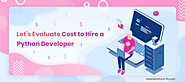 Let's Evaluate Cost to Hire a Python Developer - Konstantinfo