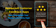 Restaurant Customer Feedback Apps May Strengthen Your Restaurants Pretty High