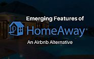 Emerging Features of HomeAway: An Airbnb Alternative