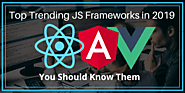 Top Trending JS Frameworks in 2019: You Should Know Them
