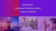 Meditate ● Increase Mindfulness ● Lower Stress • Beautiful Lives by Susan