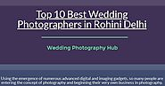 Top 10 Best Wedding Photographers in Rohini Delhi | Infographic
