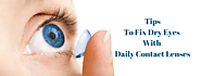 How To Fix Dry Eyes With Daily Contact Lenses