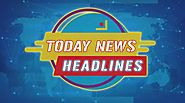 Today News Headlines 27th November 2019