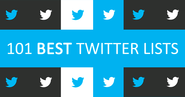 101 Best Twitter Lists To Follow in the Twitterverse
