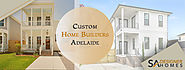 Thinking To Hire A Custom Home Builder? SA Designer Homes Guidelines!