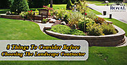 8 Things To Consider Before Choosing The Landscape Contractor