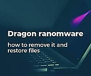 How to Remove Dragon ransomware from PC