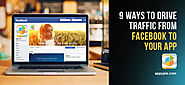 9 Ways to Drive Traffic from Facebook to Your App • Appy Pie