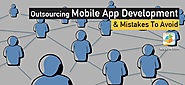 Outsourcing Mobile App Development & Mistakes to Avoid