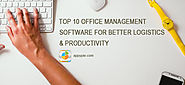 Top 10 Office Management Software for Better Logistics & Productivity