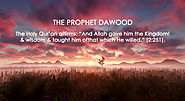 The Eminent status of Holy Prophet Dawood (AS) in Islam