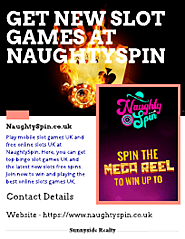 Get Here All New Slot Games at NaughtySpin