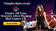 Forget All Your Worries after Playing Slot Games UK