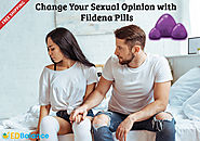 Change Your Sexual Opinion With Fildena Pills