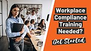 How to Get Started with Workplace Compliance Training