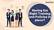 Having the Right Workplace Training & Policies in Place?