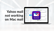 "Easy Way to Fix ""Yahoo Mail Not Working on Mac Mail 2019, 2018"" Issue"