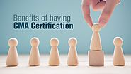 Benefits of Having CMA Certification