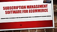 Subscription Management Software for eCommerce