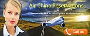 Get the flight you deserve with Air China Airlines Reservations