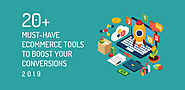 20+ Must-Have Ecommerce Tools to Boost your Conversions in 2019