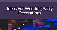 Ideas For Wedding Party Decorations | Infographic