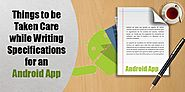 Things to Consider While Writing Specifications for An Android App