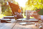 Backup Blogger Template or Restore It : Blogger Guide
