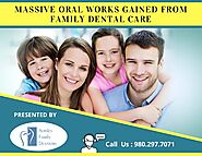 Massive Oral Works Gained From Family Dental Care