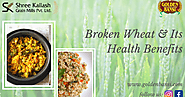 Know About Broken Wheat and Its Health Benefits