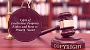 Types of Intellectual Property Rights and How to Protect Them?
