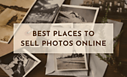 Top Sites to Sell Your Photos Online and Make Easy Cash