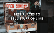 Best Places to Sell Your Stuff Online for Cash