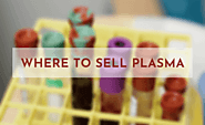 Where to Donate and Sell Plasma for Money Near Me in 2020