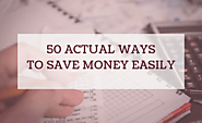How To Save Money Fast | 50 Efficient Tips